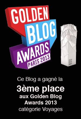 ce blog a remporté la 3ème place aux Golden Blogs Awards 2013 - catégorie Voyages