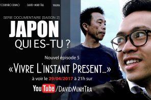 VIVRE L'INSTANT PRÉSENT – SÉRIE JAPON , QUI ES-TU ? ÉPISODE 5 SAISON 2